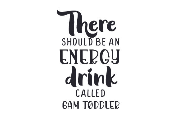 Download Free There Should Be An Energy Drink Called 6am Toddler Svg Cut File for Cricut Explore, Silhouette and other cutting machines.