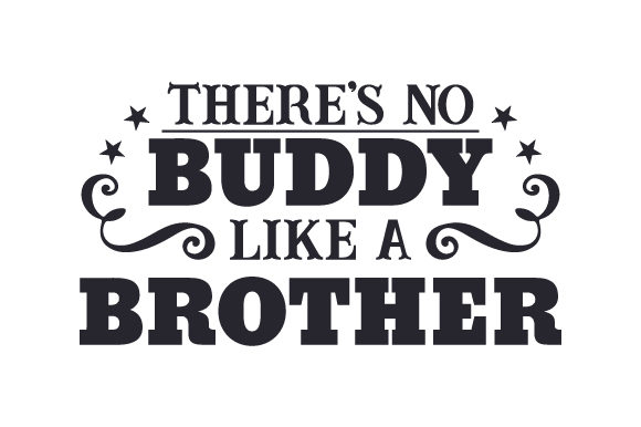 There's No Buddy Like a Brother Family Craft Cut File By Creative Fabrica Crafts