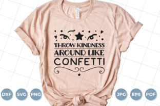 Download Free Throw Kindness Around Like Confetti Graphic By Luxedesignartetsy for Cricut Explore, Silhouette and other cutting machines.