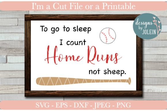Download Free To Go To Sleep I Count Home Runs Graphic By Designs By Jolein for Cricut Explore, Silhouette and other cutting machines.