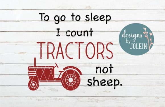 Download Free To Go To Sleep I Count Tractors Graphic By Designs By Jolein for Cricut Explore, Silhouette and other cutting machines.