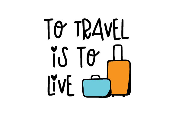 To Travel is to Live Travel Craft Cut File By Creative Fabrica Crafts - Image 1