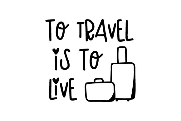 To Travel is to Live Travel Craft Cut File By Creative Fabrica Crafts - Image 2