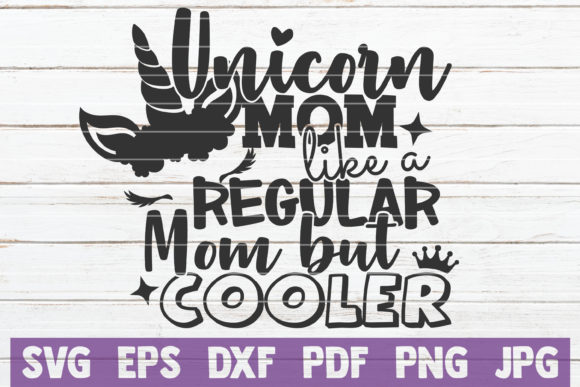 Unicorn Mom Cut File Graphic Graphic Templates By MintyMarshmallows
