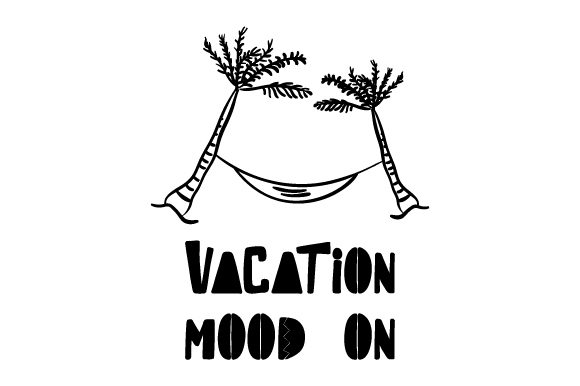 Download Free Vacation Mood On Svg Cut File By Creative Fabrica Crafts for Cricut Explore, Silhouette and other cutting machines.