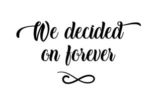 We Decided on Forever Craft Design By Creative Fabrica Crafts