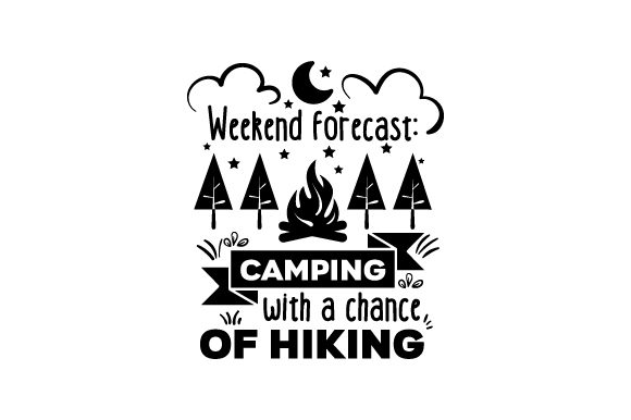 Download Free Weekend Forecast Camping With A Chance Of Hiking Svg Cut File for Cricut Explore, Silhouette and other cutting machines.
