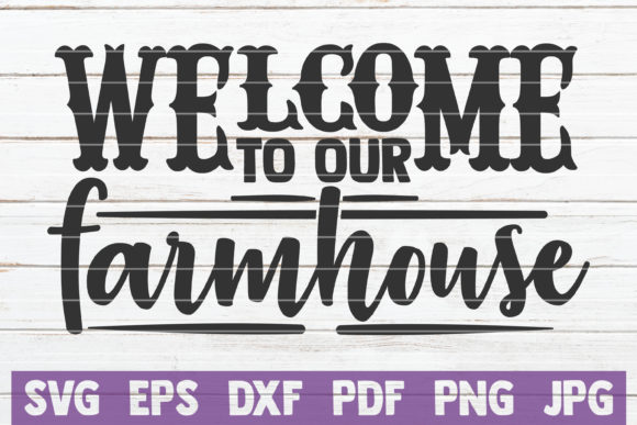 Download Free Welcome To Our Farmhouse Svg Cut File Graphic By for Cricut Explore, Silhouette and other cutting machines.