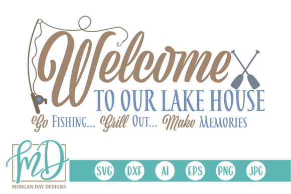 Print on Demand: Welcome to Our Lake House SVG Graphic Crafts By Morgan Day Designs