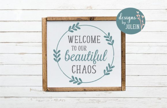 Download Free Welcome To Our Beautiful Chaos Graphic By Designs By Jolein for Cricut Explore, Silhouette and other cutting machines.
