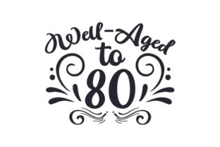 Well-Aged to 80 Craft Design By Creative Fabrica Crafts
