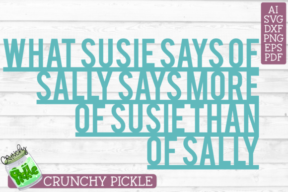Download Free What Susie Says Of Sally Svg File Graphic By Crunchy Pickle for Cricut Explore, Silhouette and other cutting machines.