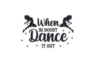 When in Doubt, Dance It out Craft Design By Creative Fabrica Crafts