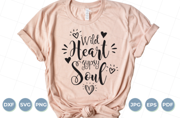Wild Heart Gypsy Soul SVG, Wild Heart Graphic Crafts By luxedesignartetsy