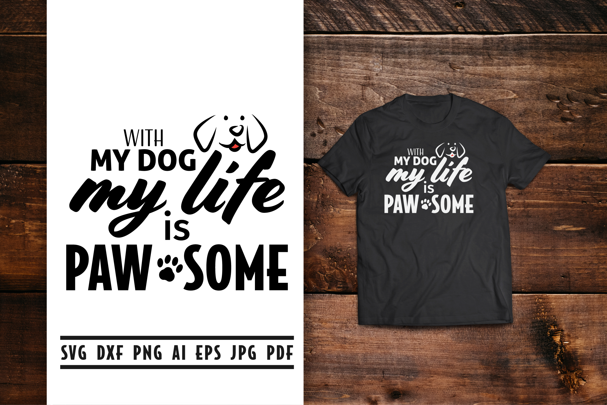 Download Free With My Dog My Life Is Paw Some Graphic By Vectorbundles for Cricut Explore, Silhouette and other cutting machines.