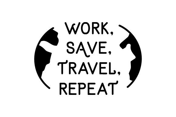 Download Free Work Save Travel Repeat Svg Cut File By Creative Fabrica for Cricut Explore, Silhouette and other cutting machines.