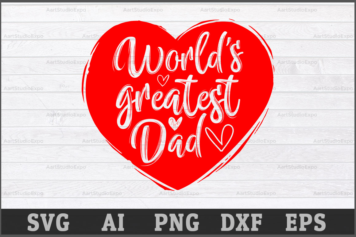 World S Greatest Dad Svg Cutting Files Graphic By Aartstudioexpo