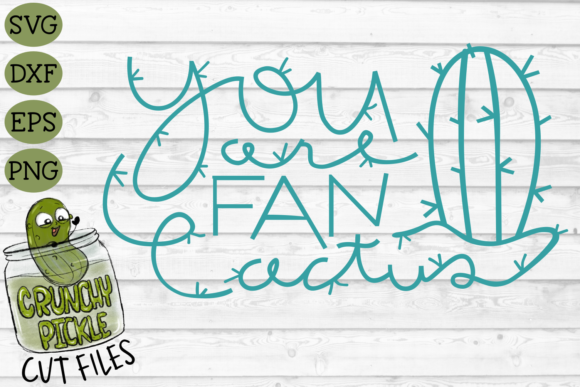Download Free You Are Fan Cactus Svg Cut File A Posi Graphic By Crunchy for Cricut Explore, Silhouette and other cutting machines.