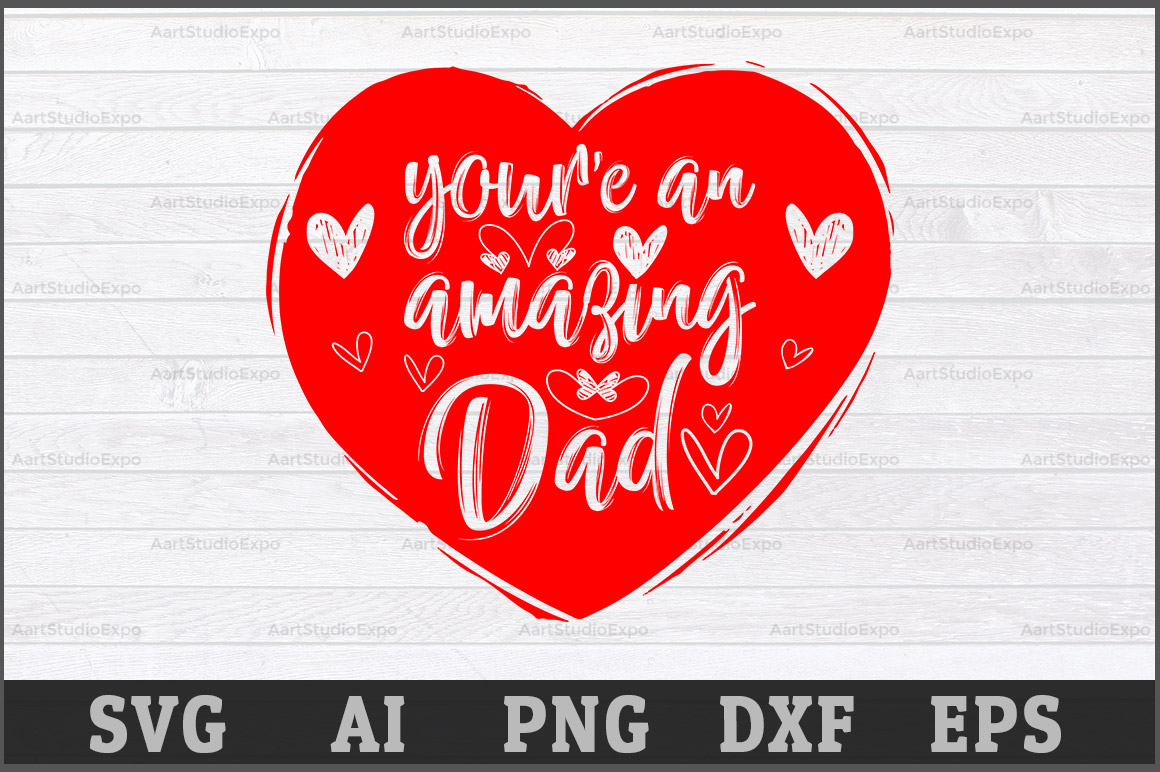 Download Free You Are An Amazing Dad Graphic By Aartstudioexpo Creative Fabrica for Cricut Explore, Silhouette and other cutting machines.