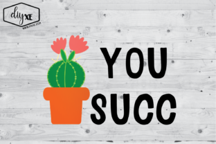 Download Free You Succ Graphic By Sheryl Holst Creative Fabrica for Cricut Explore, Silhouette and other cutting machines.