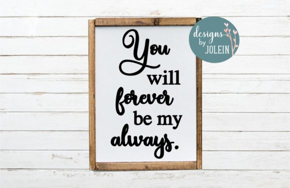 Print on Demand: You Will Forever by My Always Graphic Crafts By Designs by Jolein