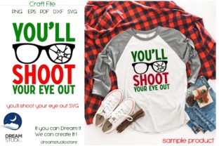 You Ll Shoot Your Eye Out Svg Cut File I Graphic By Dream Studio