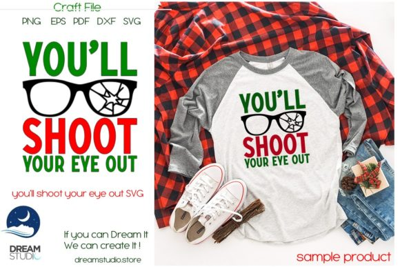 Download Free You Ll Shoot Your Eye Out Svg Cut File I Graphic By Dream Studio for Cricut Explore, Silhouette and other cutting machines.