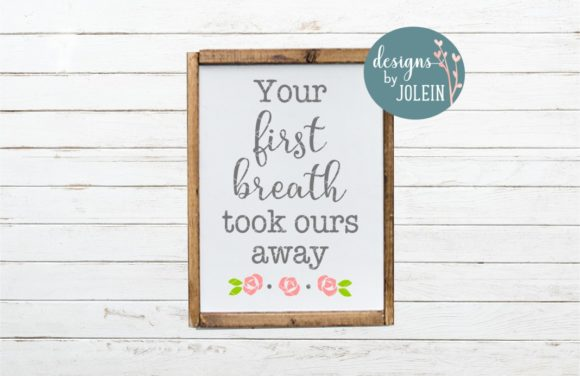 Print on Demand: Your First Breath Took Ours Aways Graphic Crafts By Designs by Jolein