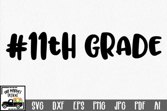 Download Free 11th Grade Cut File Graphic By Oldmarketdesigns Creative Fabrica for Cricut Explore, Silhouette and other cutting machines.