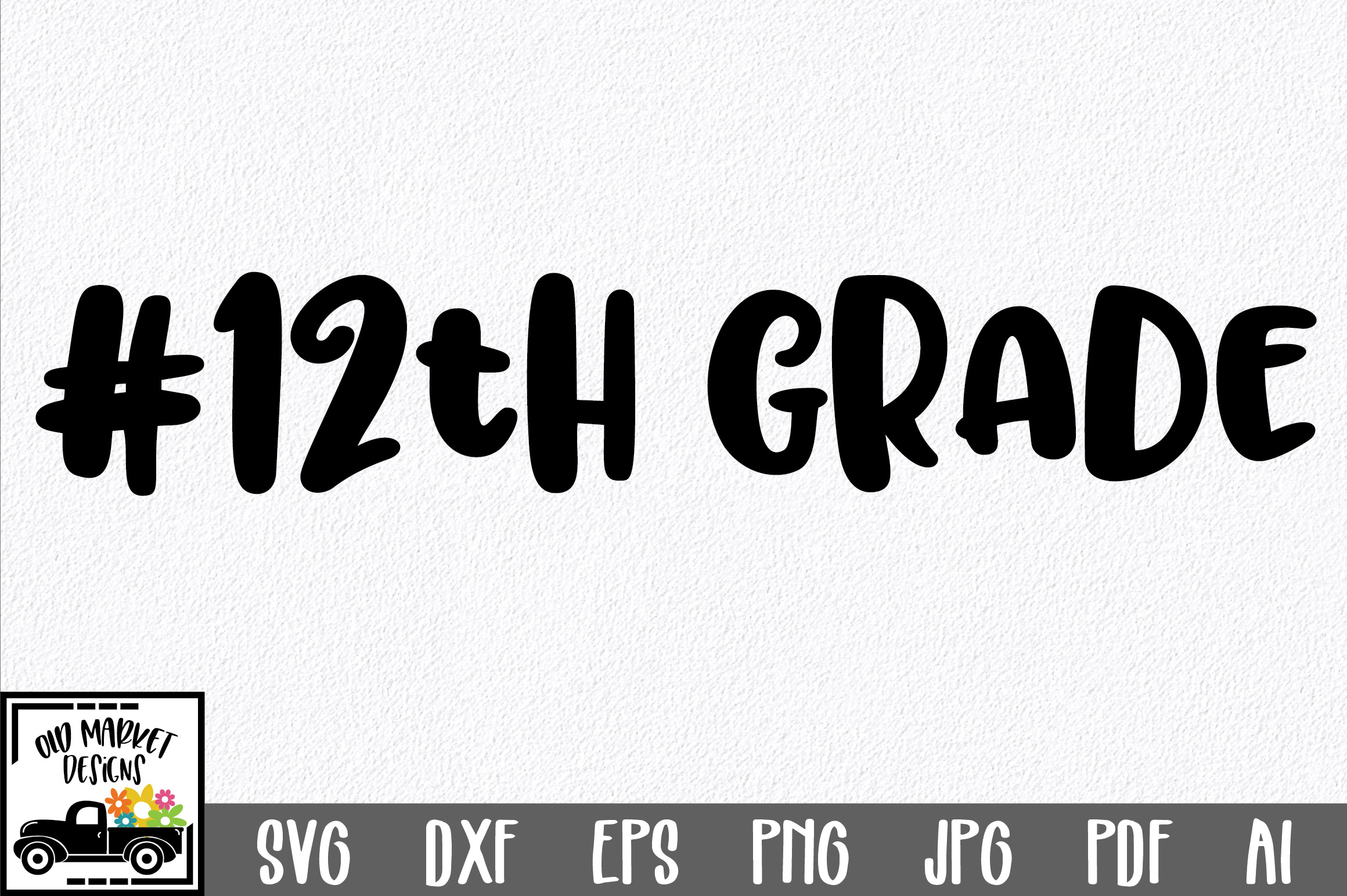 Download Free 12th Grade Cut File Graphic By Oldmarketdesigns Creative Fabrica for Cricut Explore, Silhouette and other cutting machines.