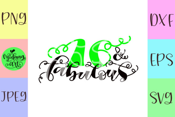 Download Free 16 And Fabulous Graphic By Midmagart Creative Fabrica for Cricut Explore, Silhouette and other cutting machines.