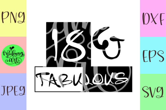 Download Free 18 And Fabulous Svg 18th Birthday Svg Graphic By Midmagart for Cricut Explore, Silhouette and other cutting machines.