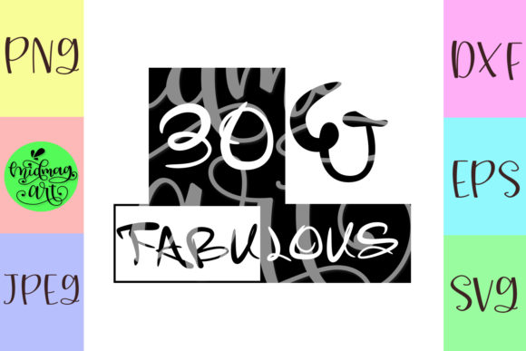 Download Free 30 And Fabulous Graphic By Midmagart Creative Fabrica for Cricut Explore, Silhouette and other cutting machines.