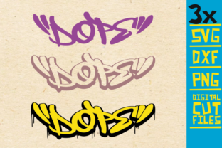 Download Free 3x Dope Graffiti Graphic By Svgyeahyouknowme Creative Fabrica for Cricut Explore, Silhouette and other cutting machines.