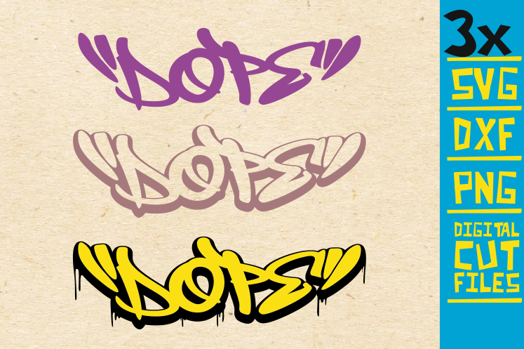 Download Free 3x Dope Graffiti Grafik Von Svgyeahyouknowme Creative Fabrica for Cricut Explore, Silhouette and other cutting machines.