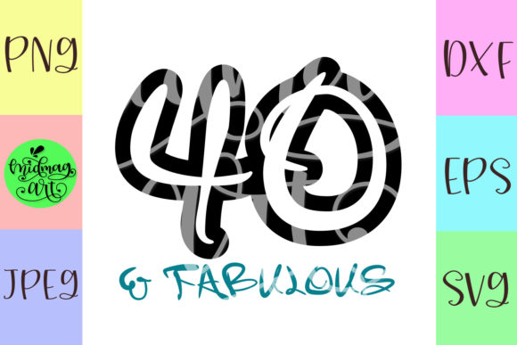 Download Free 40 And Fabulous Svg 40th Birthday Svg Graphic By Midmagart for Cricut Explore, Silhouette and other cutting machines.