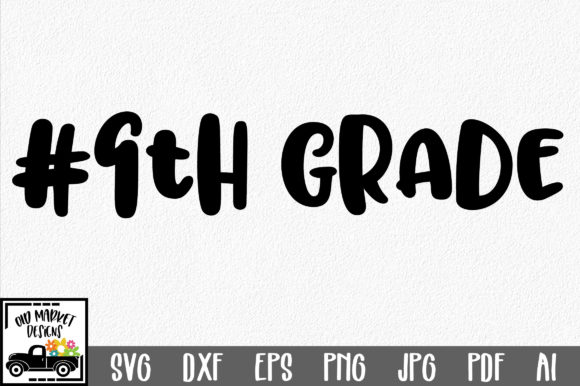 Download Free 9th Grade Cut File Graphic By Oldmarketdesigns Creative Fabrica for Cricut Explore, Silhouette and other cutting machines.