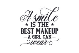 A Smile is the Best Makeup a Girl Can Wear Beauty & Fashion Craft Cut File By Creative Fabrica Crafts