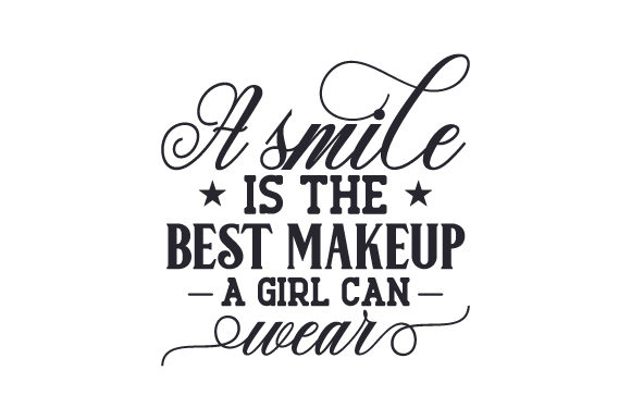 A Smile is the Best Makeup a Girl Can Wear Beauty & Fashion Craft Cut File By Creative Fabrica Crafts - Image 1