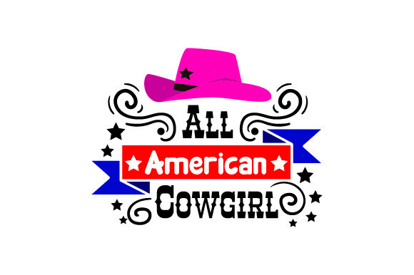 All American Cowgirl Cowgirl Craft Cut File By Creative Fabrica Crafts