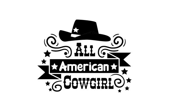 Download Free All American Cowgirl Svg Cut File By Creative Fabrica Crafts for Cricut Explore, Silhouette and other cutting machines.