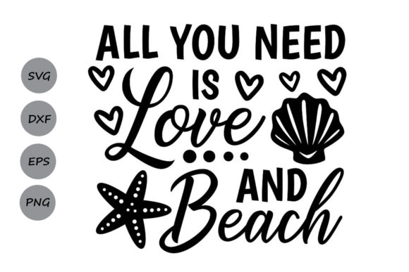 Download Free All You Need Is Love And Beach Svg Graphic By Cosmosfineart for Cricut Explore, Silhouette and other cutting machines.