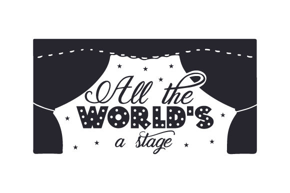 Download Free All The World S A Stage Svg Cut File By Creative Fabrica Crafts for Cricut Explore, Silhouette and other cutting machines.