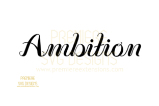 Ambition SVG Graphic By premiereextensions