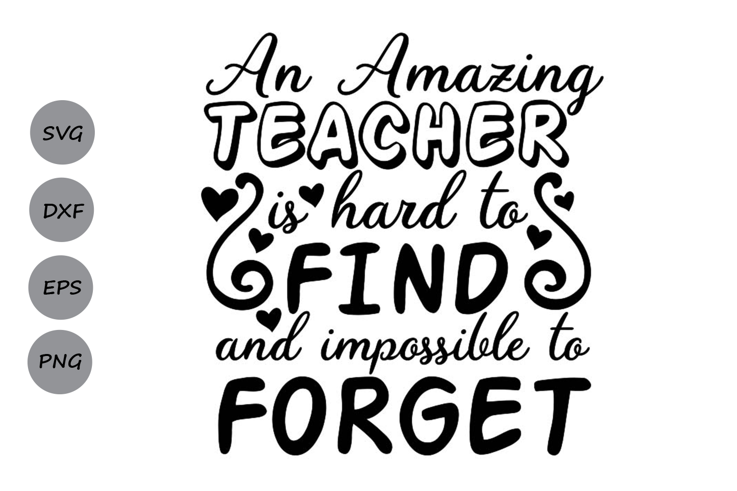 Download Free An Amazing Teacher Is Hard To Find Graphic By Cosmosfineart for Cricut Explore, Silhouette and other cutting machines.