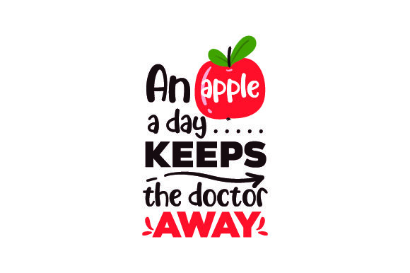 An Apple a Day Keeps the Doctor Away Wellness Craft Cut File By Creative Fabrica Crafts