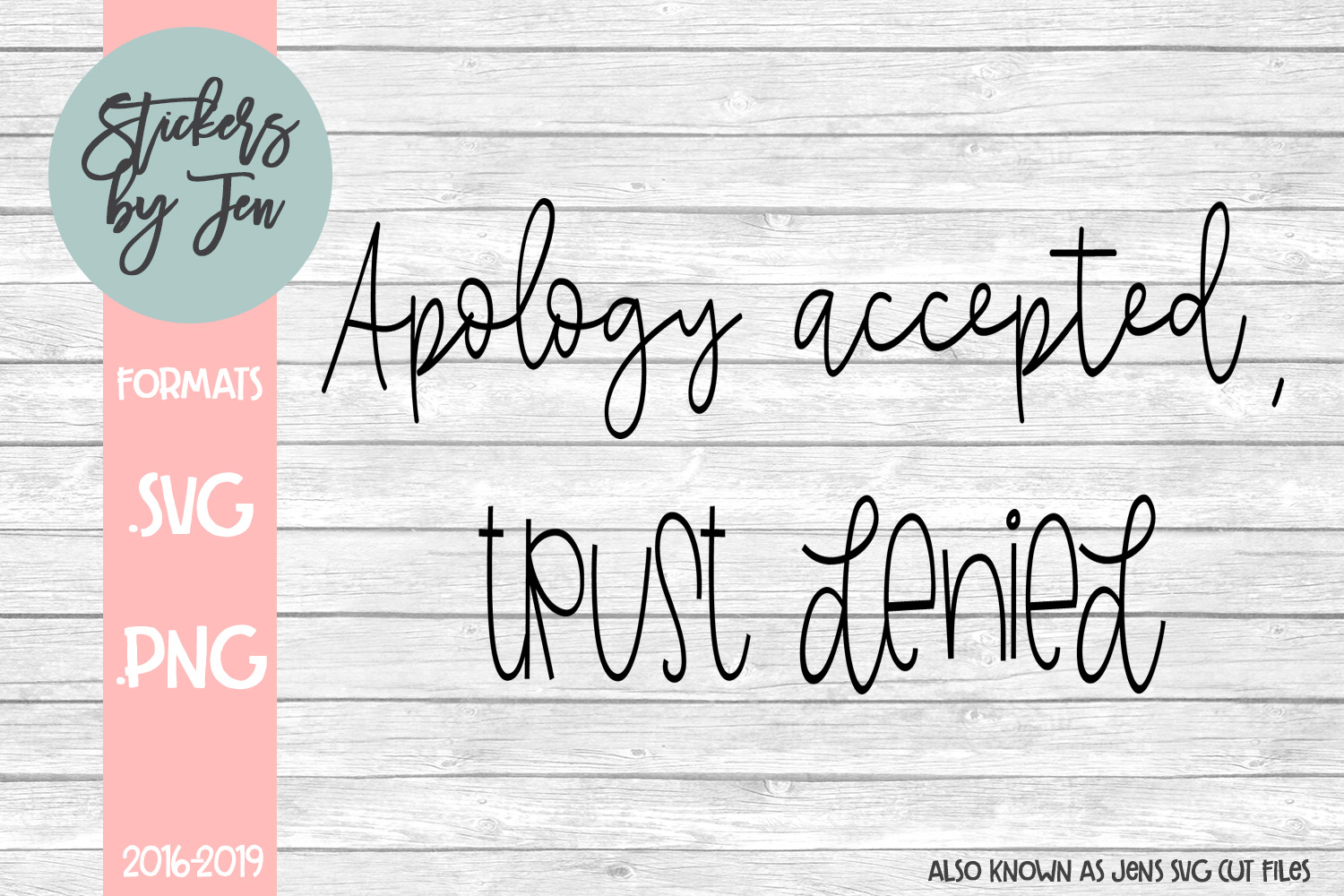 Download Free Apology Accepted Trust Denied Svg Graphic By Stickers By for Cricut Explore, Silhouette and other cutting machines.
