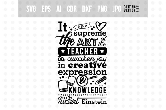 Download Free Art Of The Teacher Einstein S Quote Graphic By for Cricut Explore, Silhouette and other cutting machines.