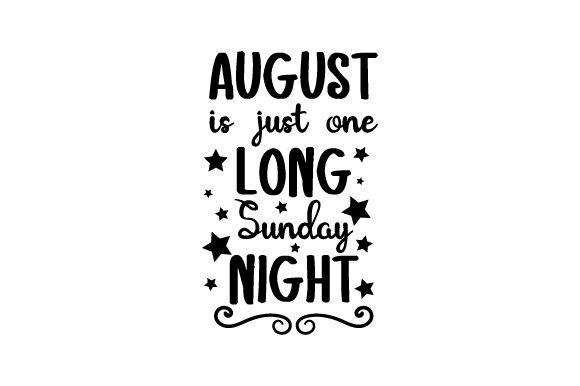August is Just One Long Sunday Night - Back to School School & Teachers Craft Cut File By Creative Fabrica Crafts