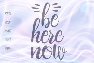 Print on Demand: Be Here Now  Graphic Crafts By Digitals by Hanna